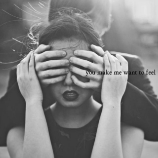 you make me want to feel