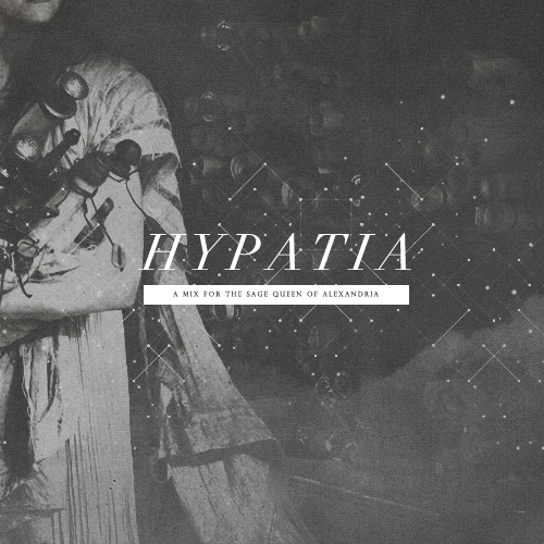 HYPATIA - music for the sage queen of alexandria