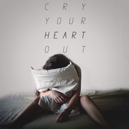 Cry Your Heart Out