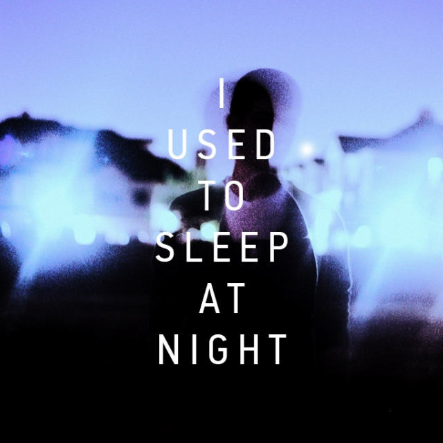 I Used To Sleep At Night