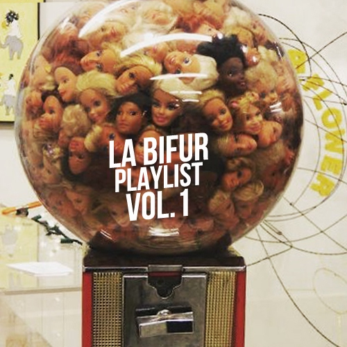 La Bifur Playlist vol.1