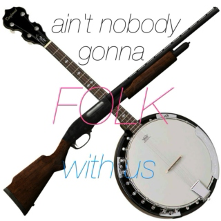 Ain't nobody gonna FOLK with us (1)