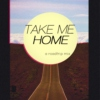 TAKE ME HOME - roadtrip mix