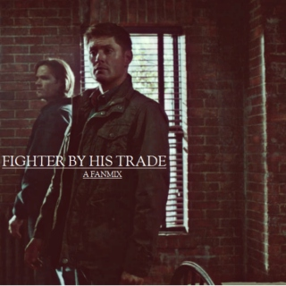 Fighter By His Trade