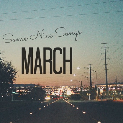 Nice Songs: March