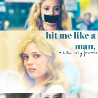 hit me like a man//a britta perry fanmix