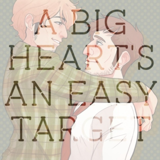 A Big Heart's an Easy Target