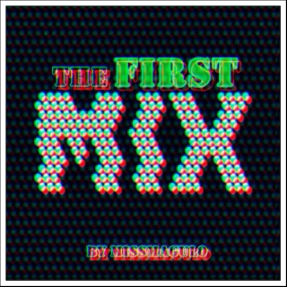 The First Mix