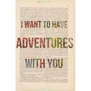 I want to have adventures with you.