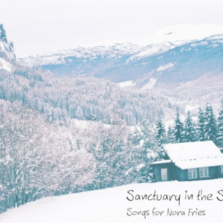 Sanctuary in the Seasons- Songs for Nora Fries