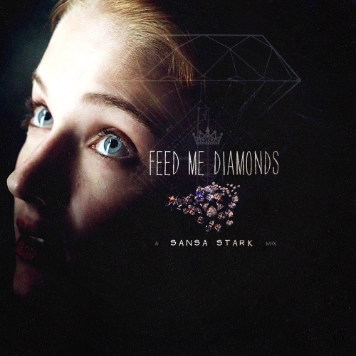 feed me diamonds {sansa stark}