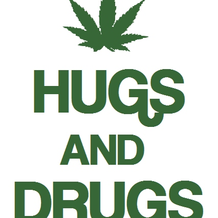 Drugs and Hugs