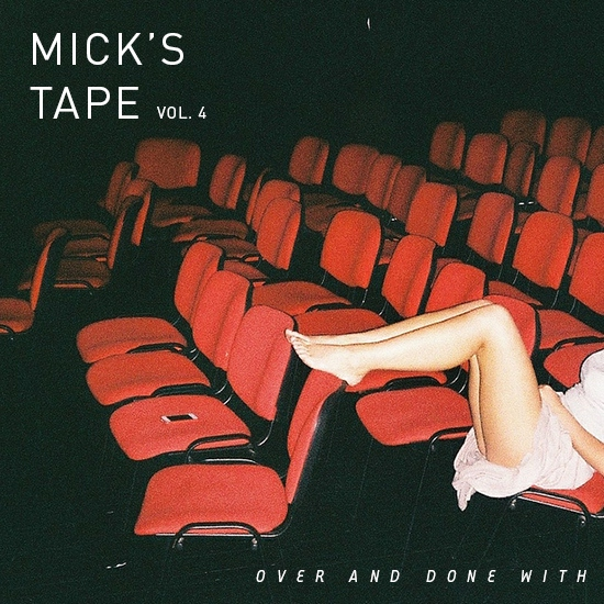 Mick's Tape Vol. 4: Over And Done With - Songs From Movies