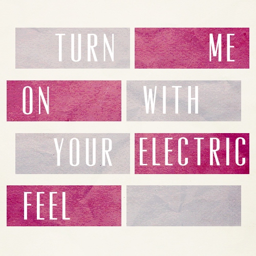 Turn Me On With Your Electric Feel