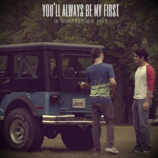 you'll always be my first: a scottstiles mix