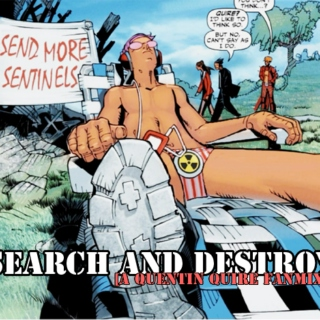 SEARCH AND DESTROY [A Quentin Quire Fanmix]