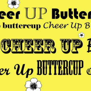 Cheer Up Buttercup!