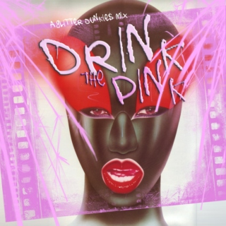 Drink the Pink - A Glitter Junkies Mix