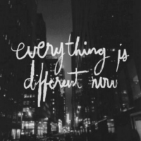 Everything is different now