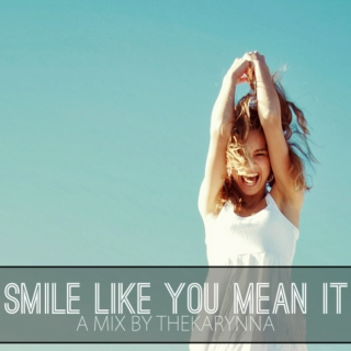 Smile Like You Mean It!