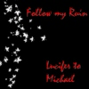 Follow my Ruin - Lucifer to Michael