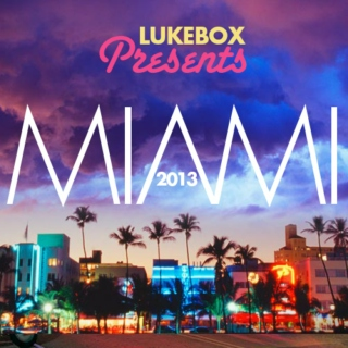 LUKEBOX Presents MIAMI 2013