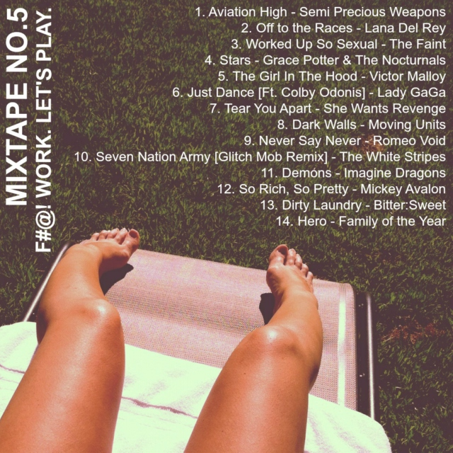 MIXTAPE NO.5 F#@! WORK. LET'S PLAY.