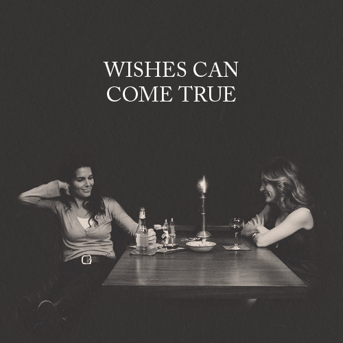 WISHES CAN COME TRUE