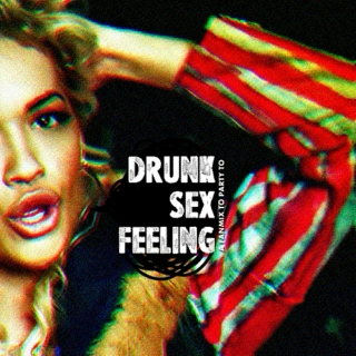 drunk sex feeling