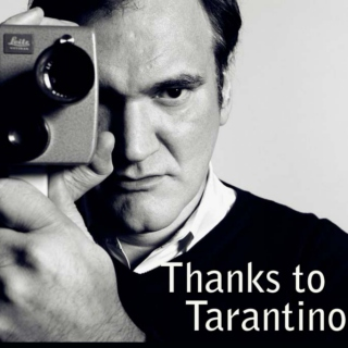 Thanks To Tarantino