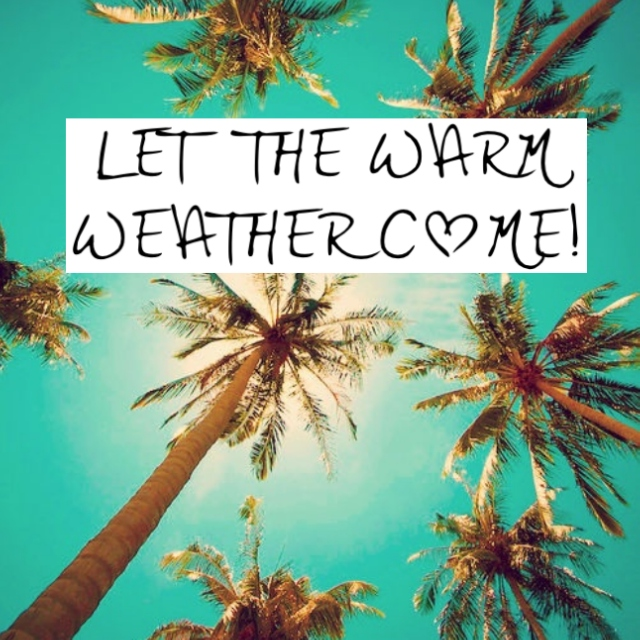 Let The Warm Weather Come