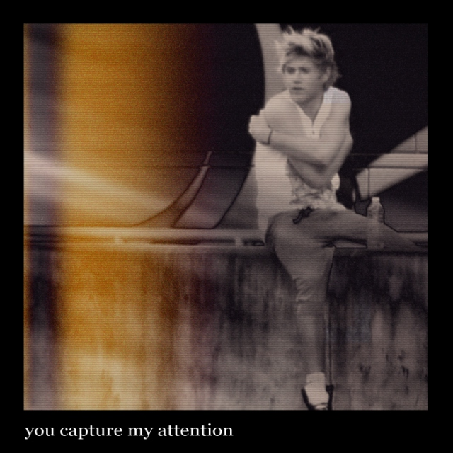 you capture my attention