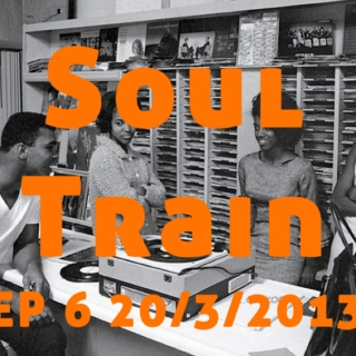 The Soul Train Radio Show EP6