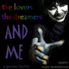 the lovers the dreamers AND ME