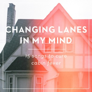 Changing Lanes In My Mind