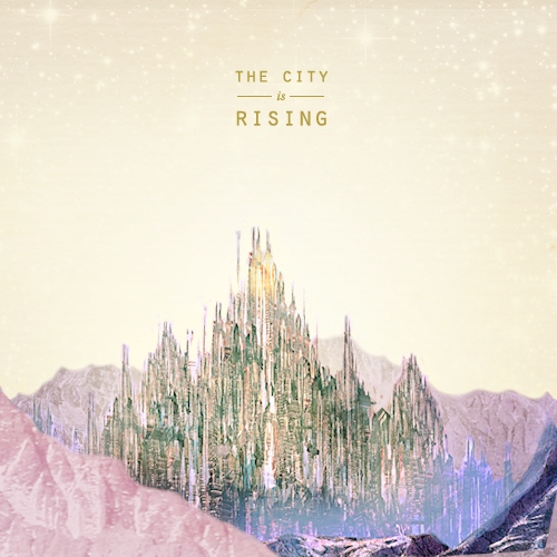 The City is Rising