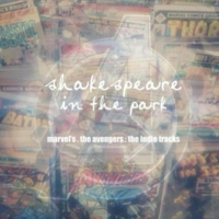 Shakespeare in the Park // The Avengers // The Indie Tracks