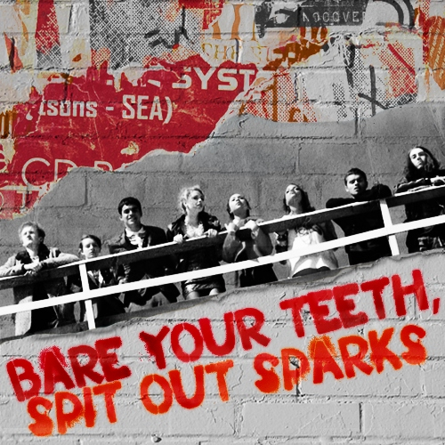 Bare Your Teeth, Spit Out Sparks