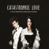 catastrophic love