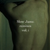 Slow Jams: remixes, vol. i