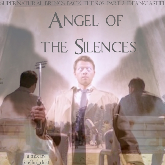 Angel of the Silences: SPN 90s Mix Part II