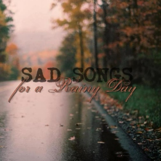Sad Songs for a Rainy Day