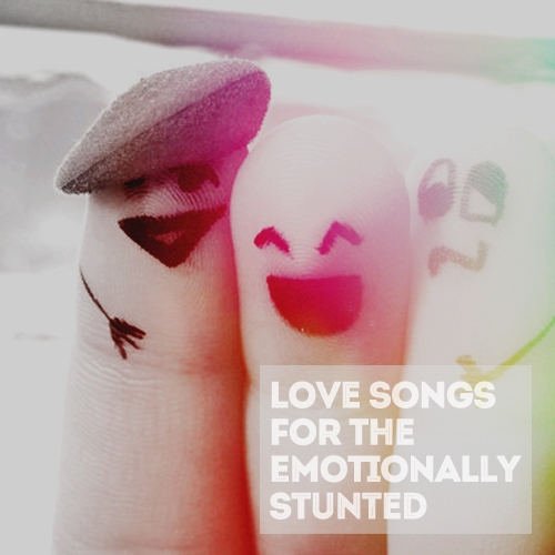 love songs for the emotionally stunted