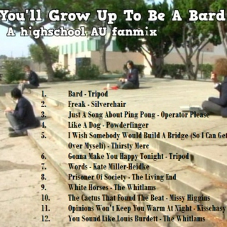You'll Grow Up To Be A Bard