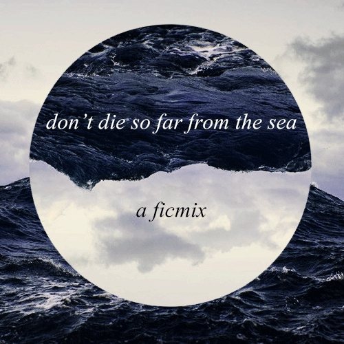 Don't Die So Far From The Sea