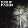 Nothing But... Post-Rock