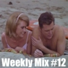 Weekly Mix #12