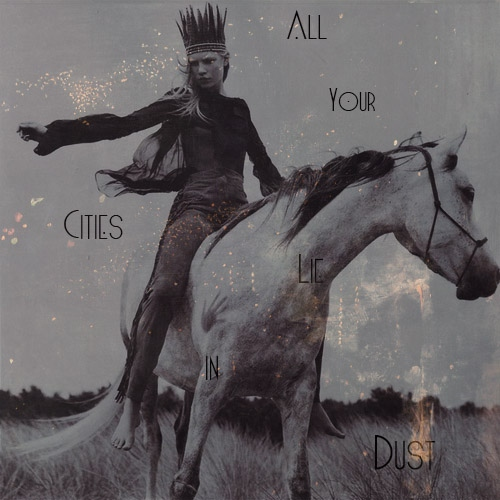 All Your Cities Lie In Dust