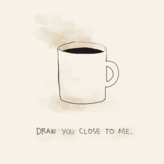 draw you close to me