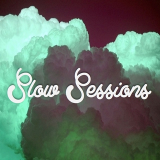 Slow Sessions (Chillwave)